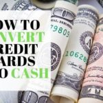 How to Convert Credit Cards into Cash