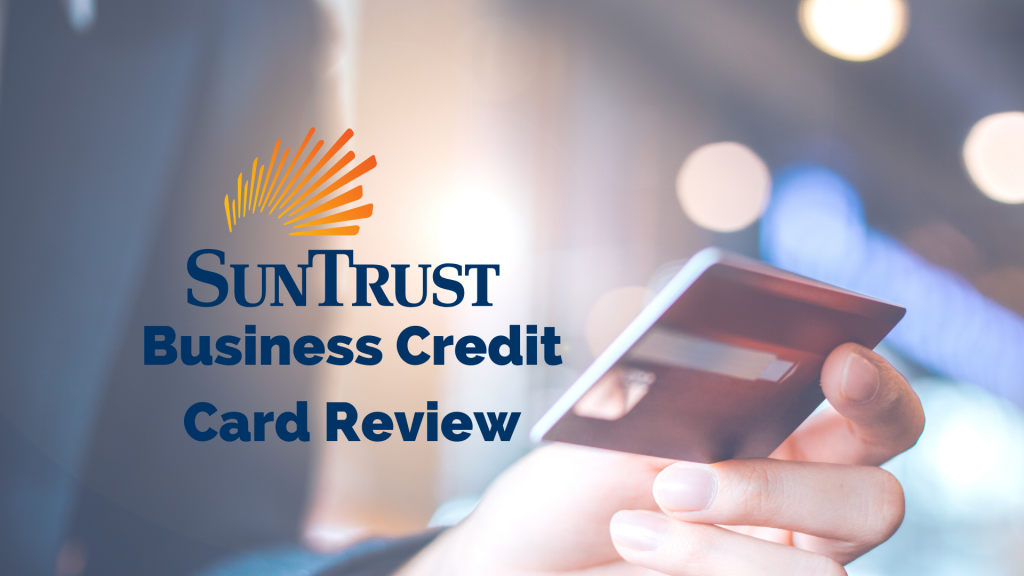 Suntrust Business Credit Card Review